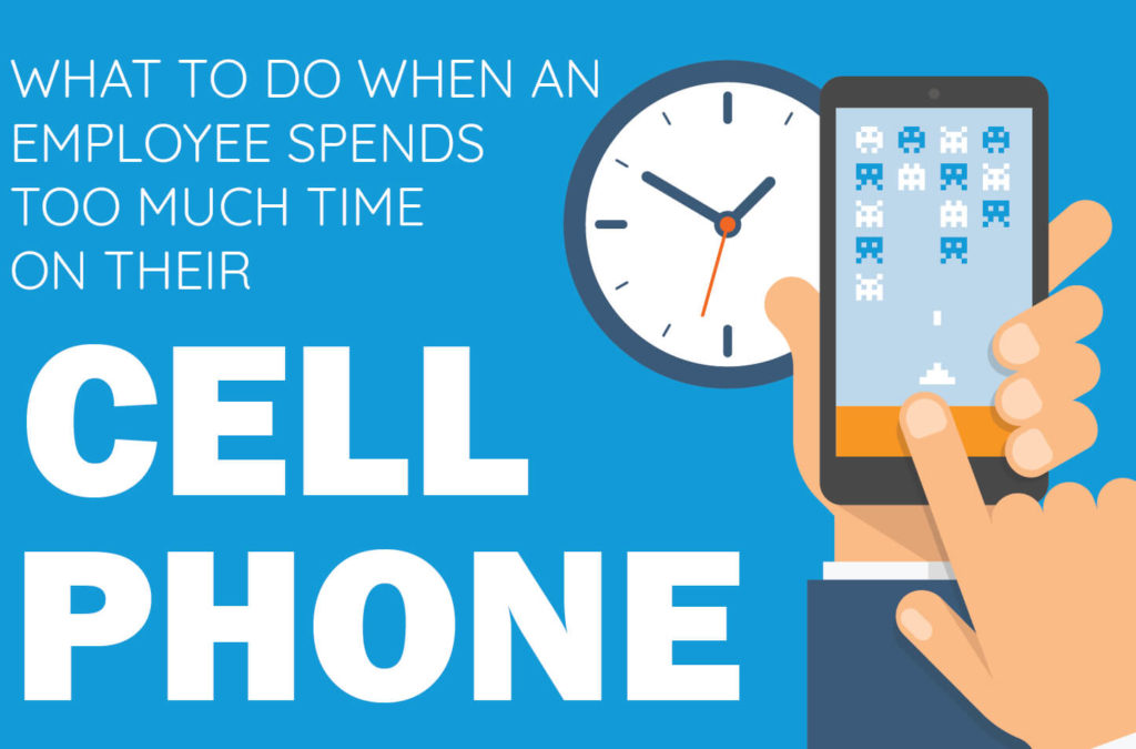 What To Do When an Employee Spends Too Much Time on Their Cell Phone -